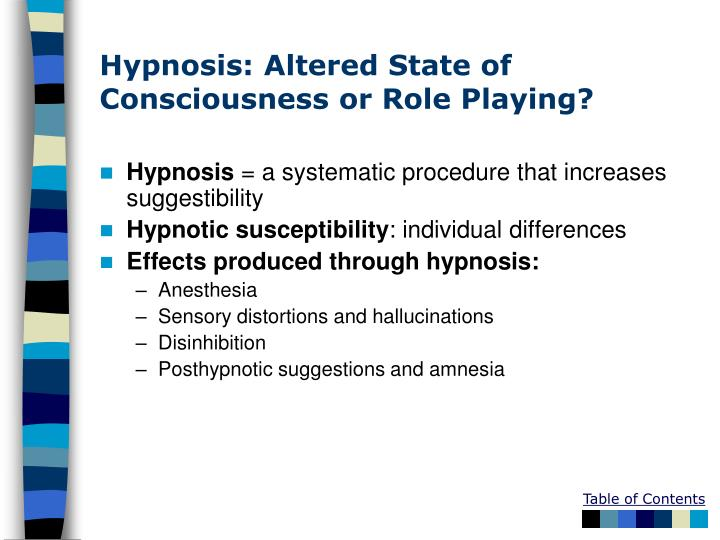 Hypnosis: Altered State of Consciousness or Role Playing?