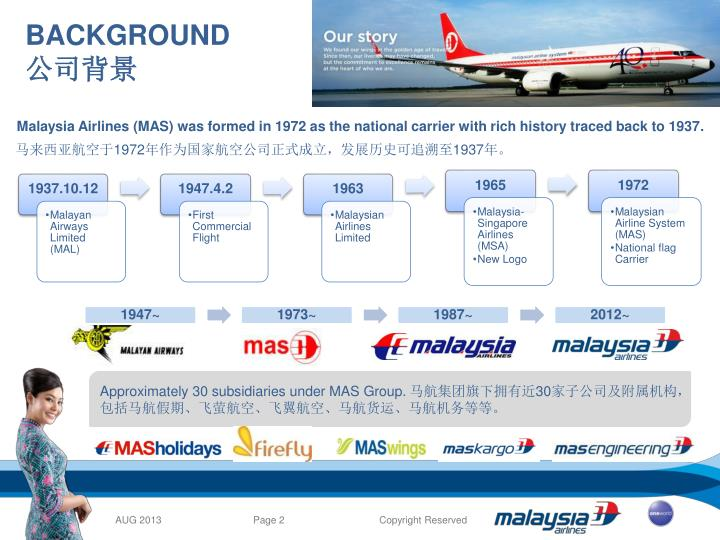backgroud of malaysia airlines Basically, malaysia airlines was established from a joint initiative and venture of  imperial airways and the ocean steamship company of.