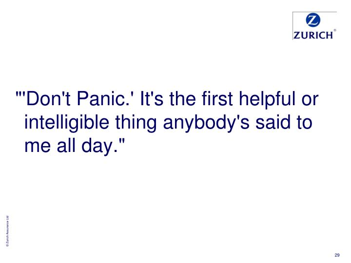 """'Don't Panic.' It's the first helpful or intelligible thing anybody's said to me all day."""