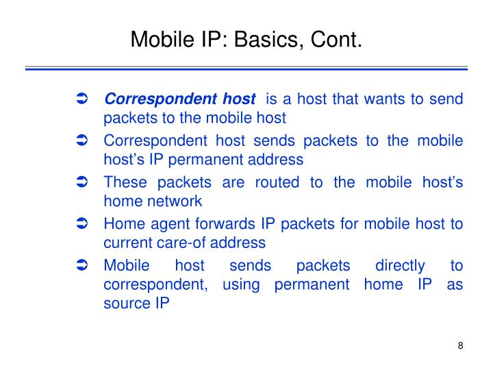 Mobile IP: Basics, Cont.