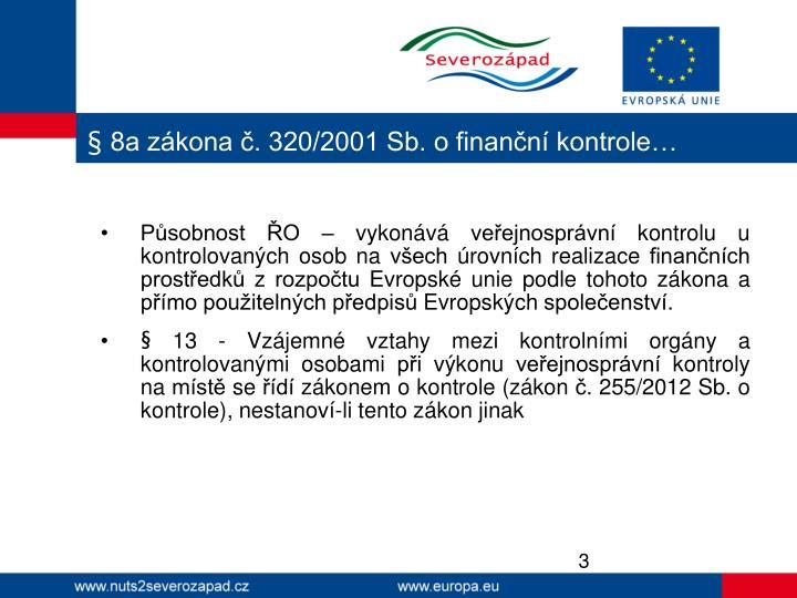 § 8a zákona č. 320/2001 Sb. o finanční kontrole…