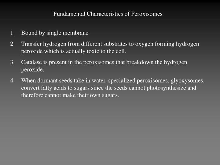Fundamental Characteristics of Peroxisomes