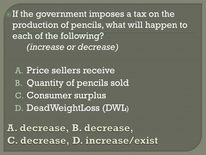 A. decrease, B. decrease,