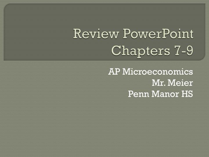 Review powerpoint chapters 7 9