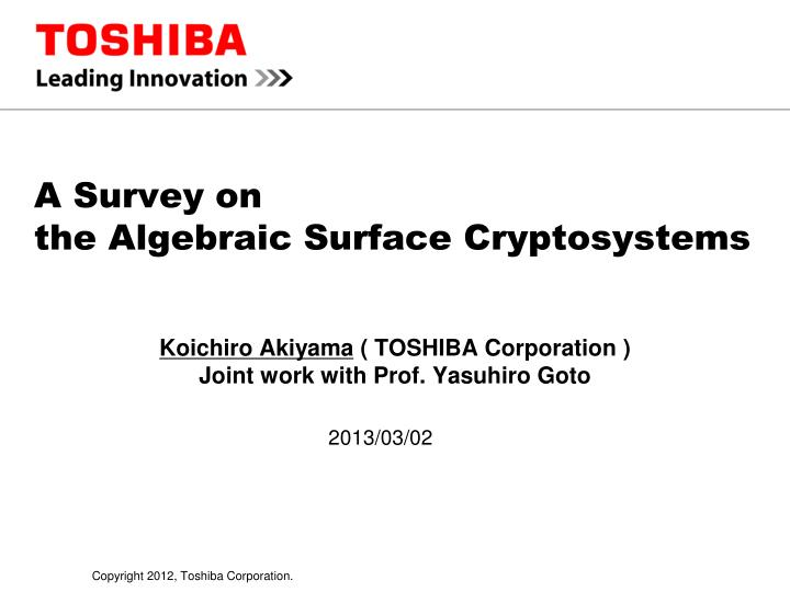 A survey on the algebraic surface cryptosystems