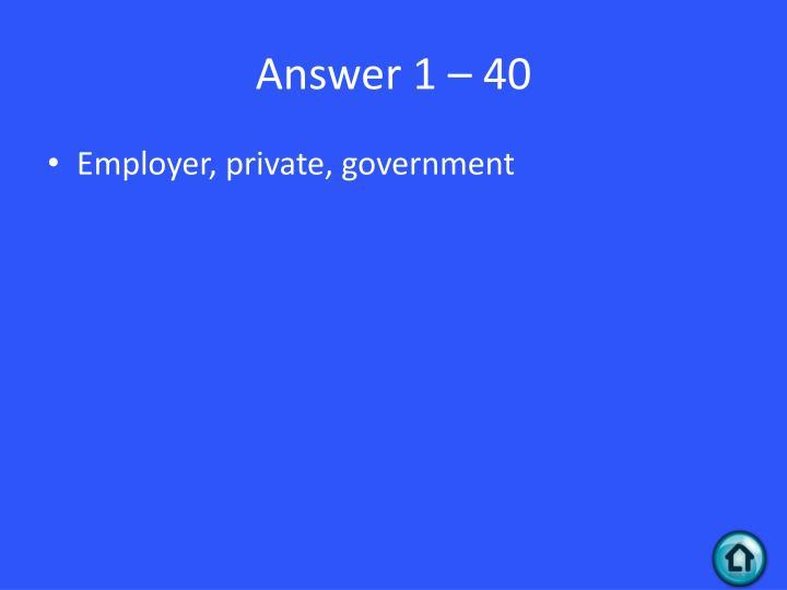 Answer 1 – 40