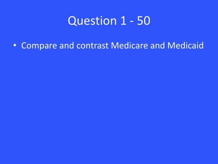 Question 1 - 50