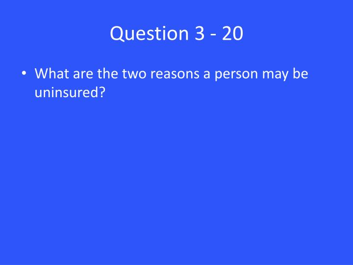 Question 3 - 20