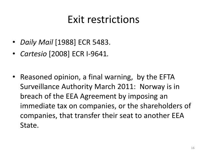 Exit restrictions