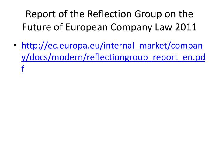 Report of the Reflection Group on the Future of European Company Law 2011