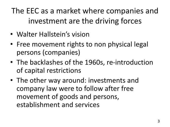 The eec as a market where companies and investment are the driving forces