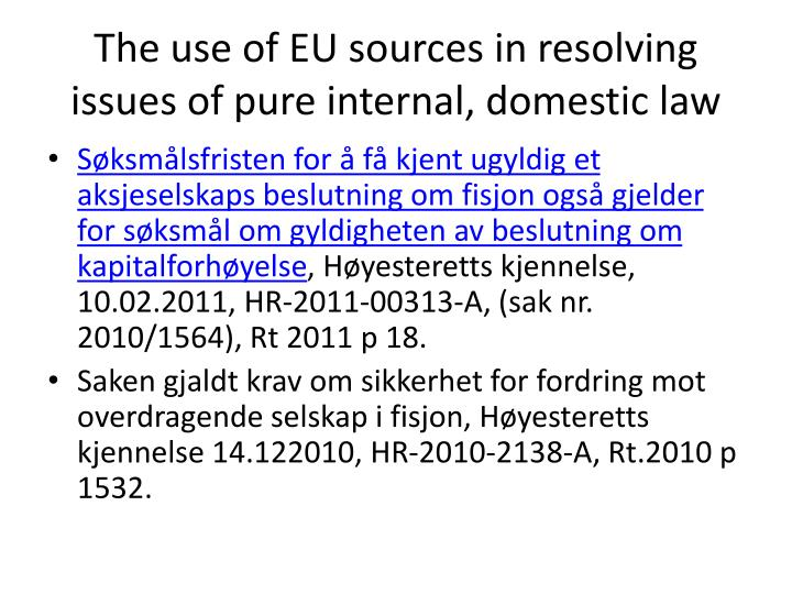 The use of EU sources in resolving issues of pure internal, domestic law