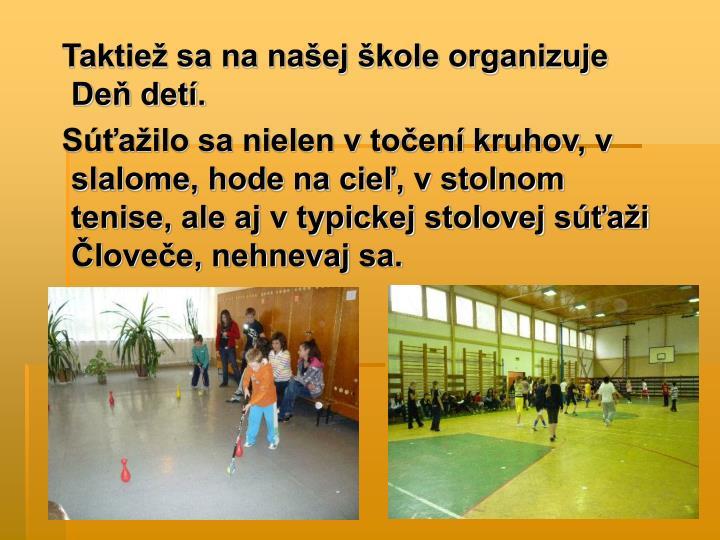 Taktiež sa na našej škole organizuje Deň detí.