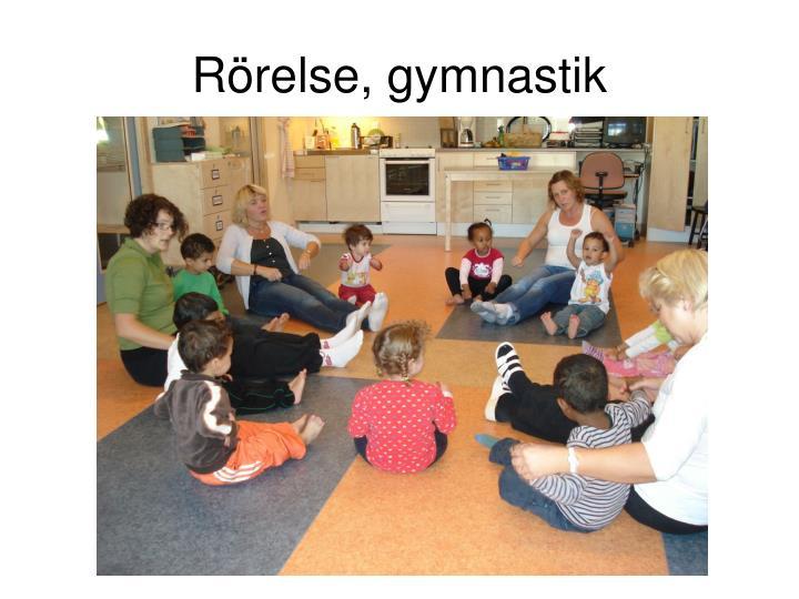 Rörelse, gymnastik