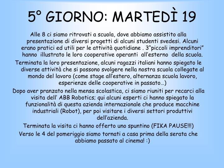 5° GIORNO: MARTEDÌ 19