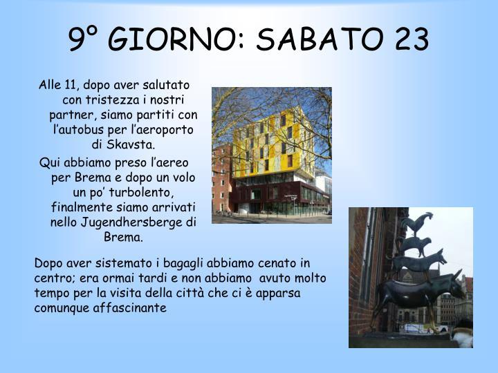 9° GIORNO: SABATO 23