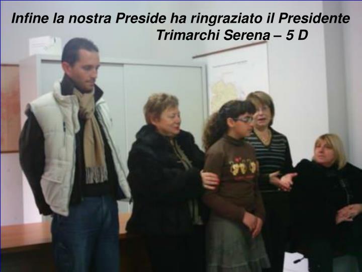 Infine la nostra Preside ha ringraziato il Presidente