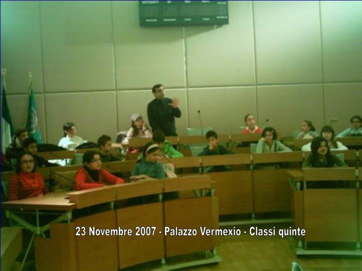 23 Novembre 2007 - Palazzo Vermexio - Classi quinte
