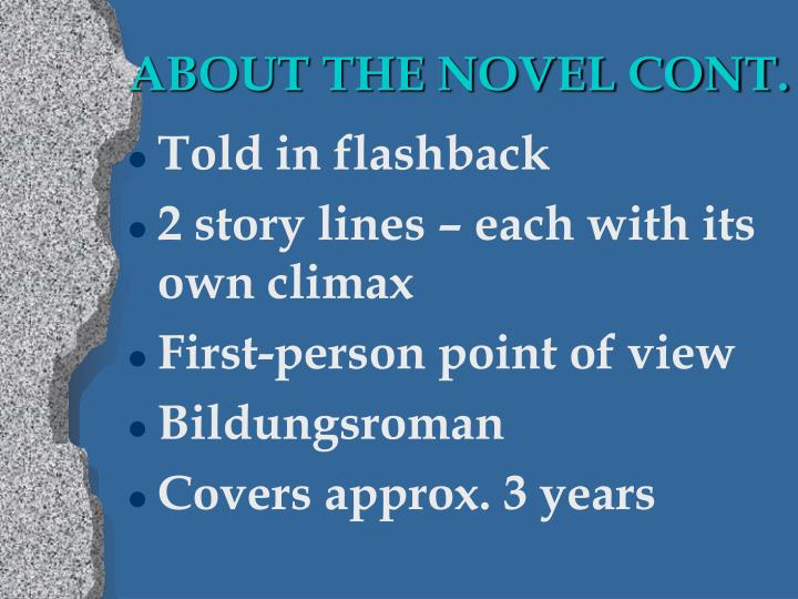 ABOUT THE NOVEL CONT.