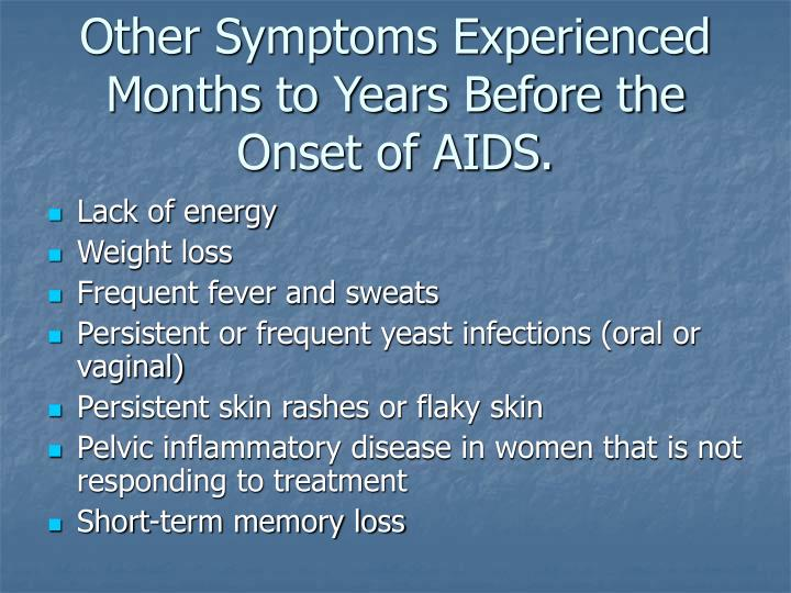 Other Symptoms Experienced Months to Years Before the Onset of AIDS.