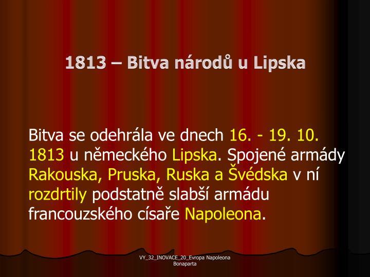 1813 – Bitva národů u Lipska