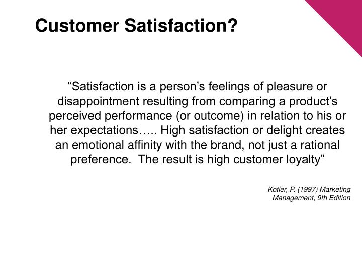 Customer Satisfaction?