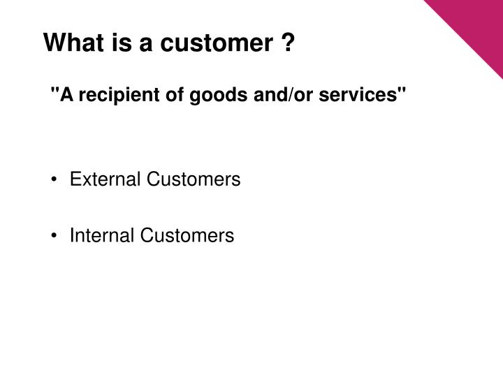 What is a customer