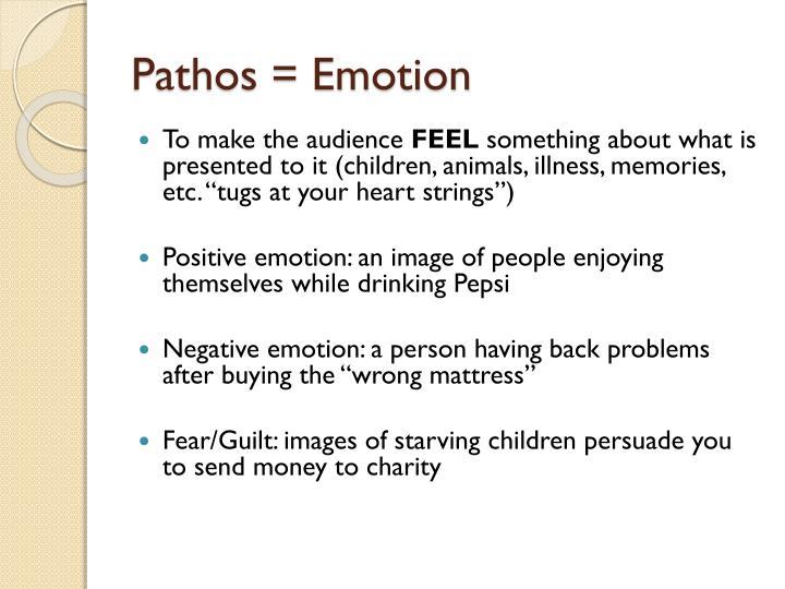 Pathos = Emotion