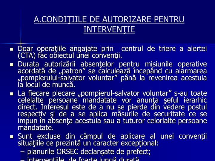 A.CONDIŢIILE DE AUTORIZARE PENTRU INTERVENŢIE