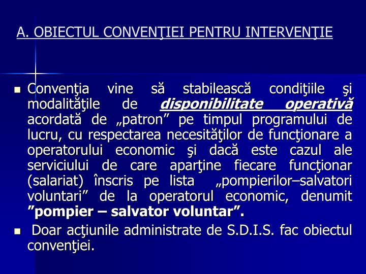A. OBIECTUL CONVENIEI PENTRU INTERVENIE