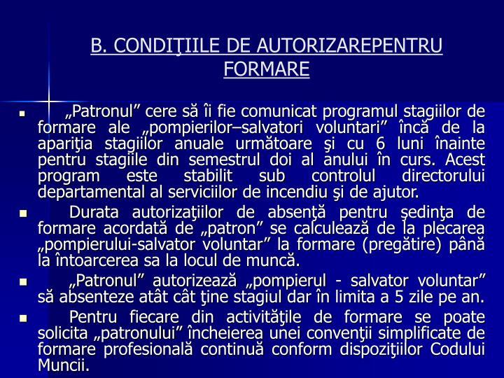 B. CONDIŢIILE DE AUTORIZAREPENTRU FORMARE