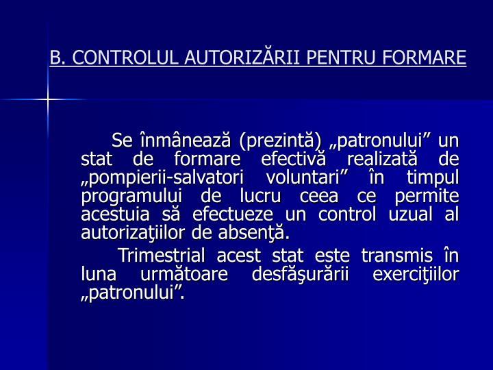 B. CONTROLUL AUTORIZĂRII PENTRU FORMARE