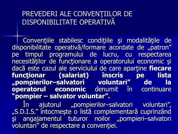PREVEDERI ALE CONVENIILOR DE DISPONIBILITATE OPERATIV