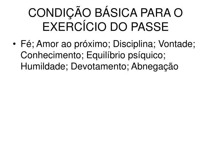 CONDIÇÃO BÁSICA PARA O EXERCÍCIO DO PASSE
