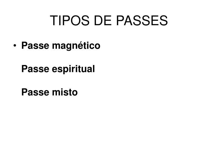 TIPOS DE PASSES