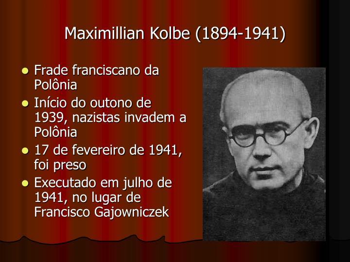 Maximillian Kolbe (1894-1941)