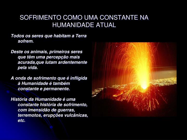 SOFRIMENTO COMO UMA CONSTANTE NA HUMANIDADE ATUAL