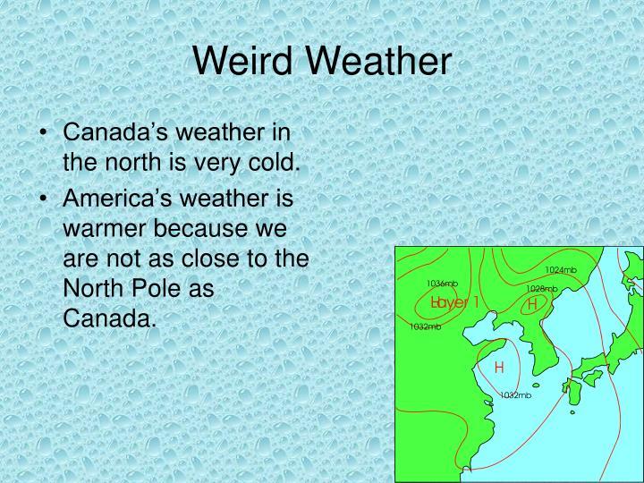 Weird Weather