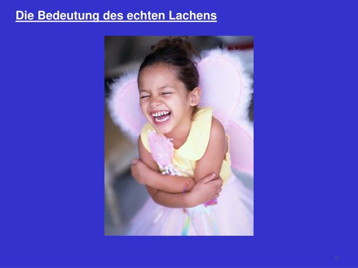 Die Bedeutung des echten Lachens