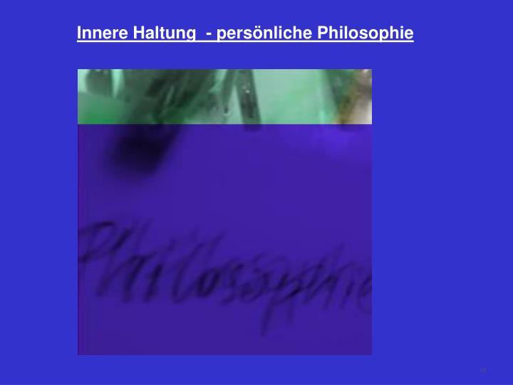 Innere Haltung  - persönliche Philosophie