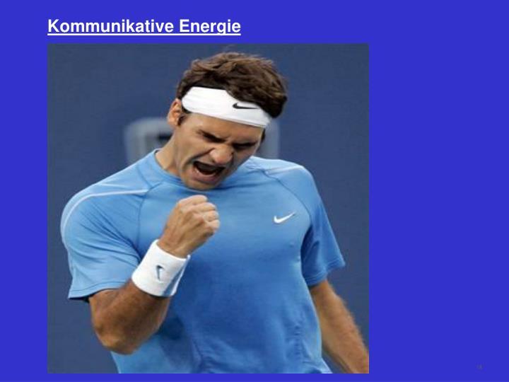 Kommunikative Energie