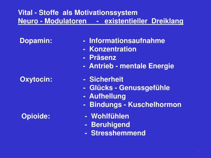 Vital - Stoffe  als Motivationssystem