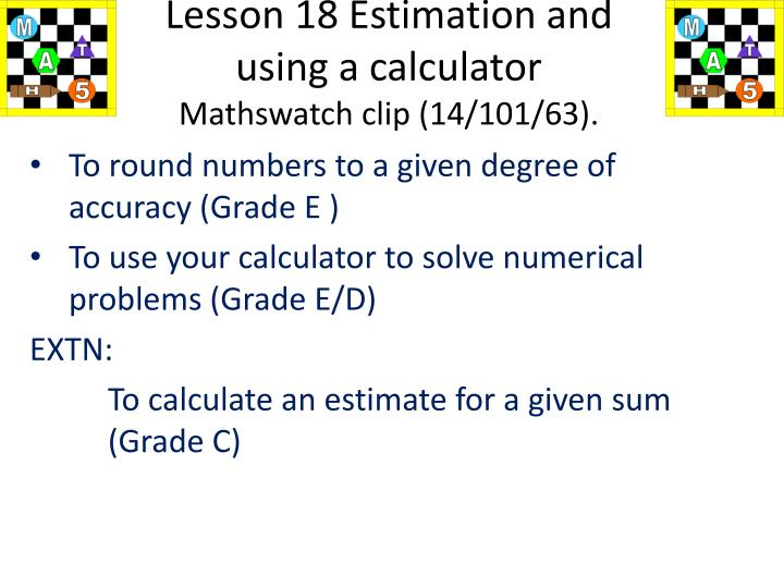 Lesson 18 Estimation and using a calculator