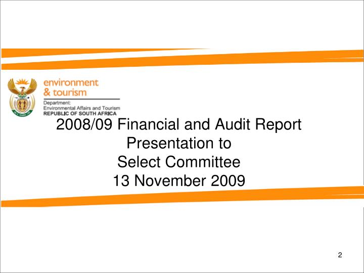 2008 09 financial and audit report presentation to select committee 13 november 2009