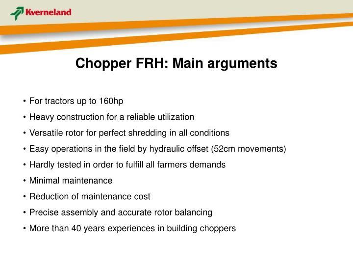 Chopper FRH: Main arguments