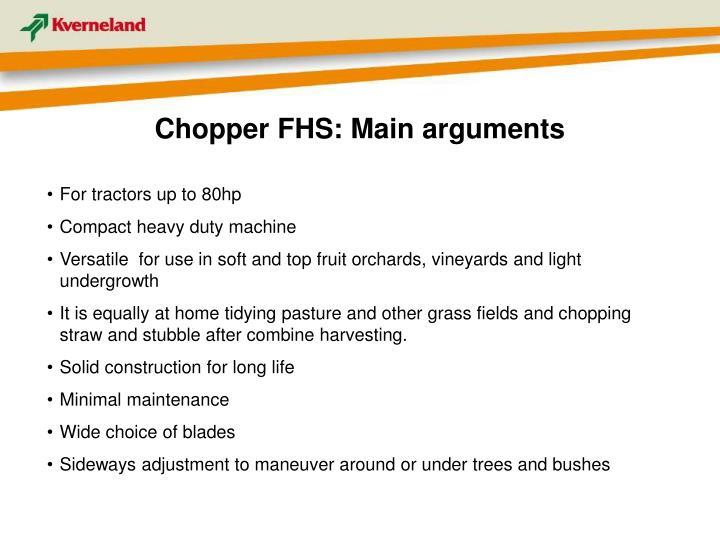 Chopper FHS: Main arguments