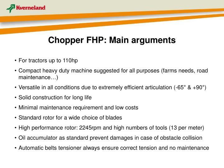 Chopper FHP: Main arguments