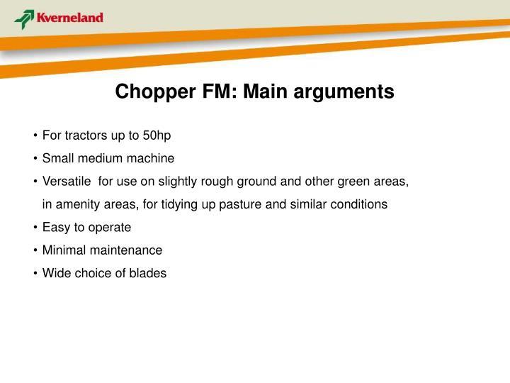 Chopper FM: Main arguments