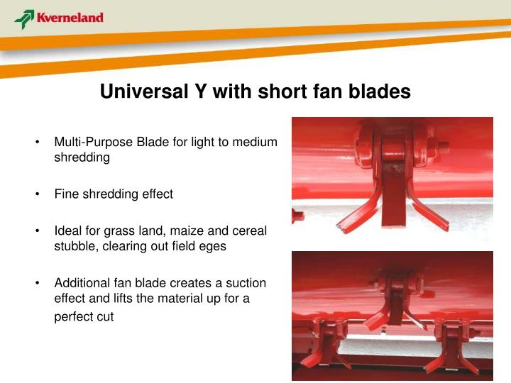 Universal Y with short fan blades