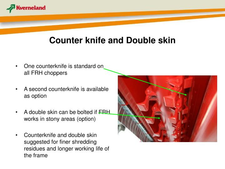 Counter knife and Double skin